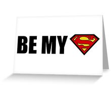 be my superman Greeting Card