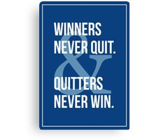 Winners & Quitters. Canvas Print