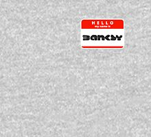 Hello! My name is Banksy Unisex T-Shirt
