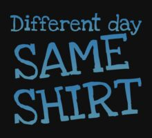 Different day, same shirt by jazzydevil