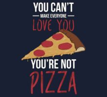 You're Not Pizza by Styl0