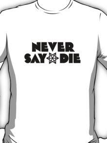 Never Say Die logo BLACK T-Shirt