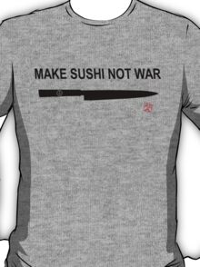 Make Sushi Not War (Kuro) T-Shirt