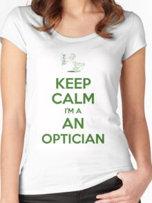 Keep calm, I'm an optician Women's Fitted Scoop T-Shirt