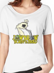 Lowbrow Born 'n Bred Women's Relaxed Fit T-Shirt