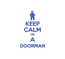 Keep calm, I'm a doorman by Bramble43
