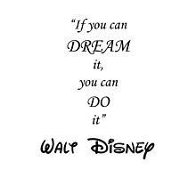 """""""If you can dream it, You can do it"""" by BethannieeJ"""