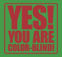 Yes! You are color-blind! by Max Alessandrini