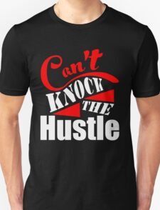 Can't Knock The Hustle T-Shirt