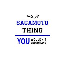 It's a SACAMOTO thing, you wouldn't understand !! Photographic Print
