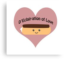 Cute and funny D'Eclair-ation of Love Canvas Print