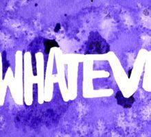 #Whatever Sticker
