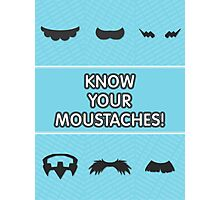 Know Your Moustaches! Photographic Print