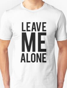 LEAVE ME ALONE (Black)  T-Shirt