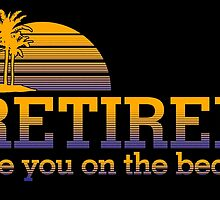 RETIRED See You On The Beach by fancytees