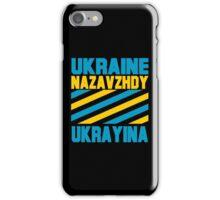 UKRAINE FOREVER (NAZAVZHDY UKRAYINA) iPhone Case/Skin