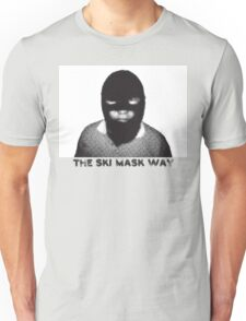 THE SKI MASK WAY Unisex T-Shirt