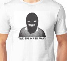 THE SKI MASK WAY Unisex T-Shirt