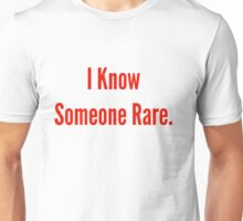 Someone Rare Unisex T-Shirt