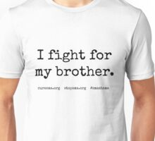 Fight for my brother Unisex T-Shirt