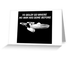 To Bodly Go  Greeting Card