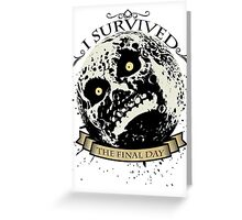 I Survived The Final Day Moon Shirt Greeting Card