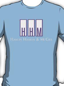 Hamlin, Hamlin & McGill - Better Call Saul T-Shirt
