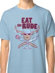 Eat the Rude Classic T-Shirt