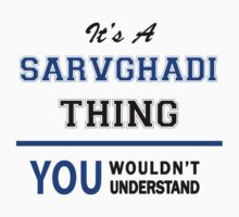 It's a SARVGHADI thing, you wouldn't understand !! T-Shirt