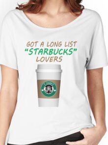 Long List Starbucks Lovers Women's Relaxed Fit T-Shirt