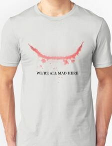 The Joker: We're All Mad Here Unisex T-Shirt