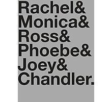 FRIENDS Rachel Green Monica Geller Ross Geller Chandler Bing Phoebe Buffay Joey Tribbiani Photographic Print