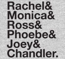 FRIENDS Rachel Green Monica Geller Ross Geller Chandler Bing Phoebe Buffay Joey Tribbiani by yellowdogtees