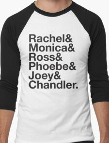 FRIENDS Rachel Green Monica Geller Ross Geller Chandler Bing Phoebe Buffay Joey Tribbiani Men's Baseball ¾ T-Shirt