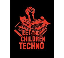LET THE CHILDREN TECHNO Photographic Print