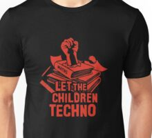 LET THE CHILDREN TECHNO Unisex T-Shirt