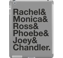 FRIENDS Rachel Green Monica Geller Ross Geller Chandler Bing Phoebe Buffay Joey Tribbiani iPad Case/Skin