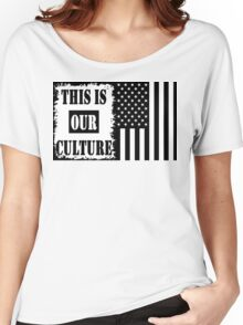 This Is Our Culture Women's Relaxed Fit T-Shirt