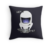 """""""Hey Who Turned Out The Lights"""" Throw Pillow"""