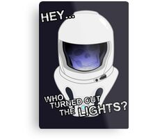"""""""Hey Who Turned Out The Lights"""" Metal Print"""