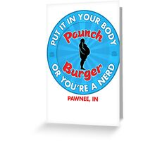 Paunch Burger - OR YOU'RE A NERD! Greeting Card