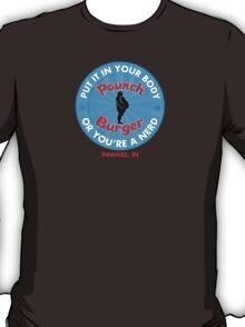 Paunch Burger - OR YOU'RE A NERD! T-Shirt
