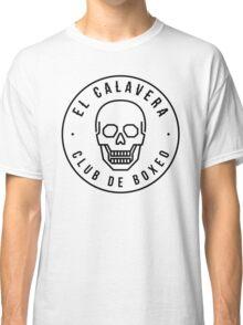El Calavera - Club de Boxeo Classic T-Shirt