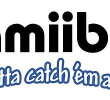 Amiibo - Gotta Catch 'em All by Trot4theWin