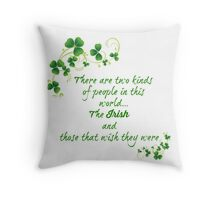 Two Kinds of People... Throw Pillow
