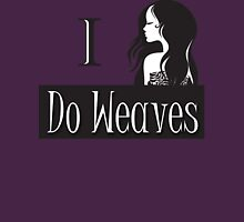 I DO WEAVES Womens Fitted T-Shirt
