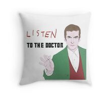 Listen To The Doctor Throw Pillow