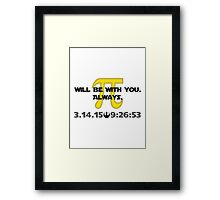 May the Pi Be With You.  Always. Framed Print
