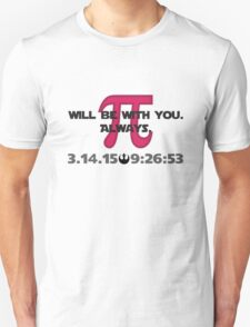 Pi Will Be With You.  Always. T-Shirt