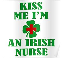 KISS ME IM AN IRISH NURSE Poster
